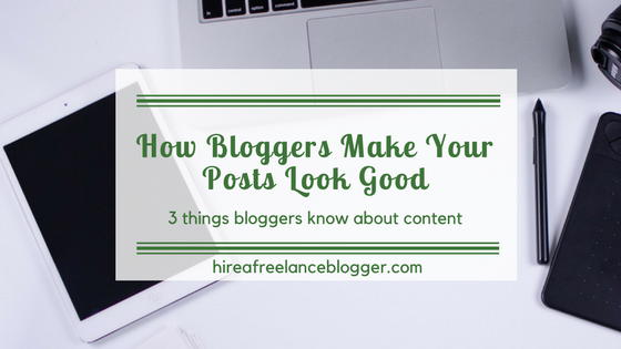 How Freelance Bloggers Make Your Posts Look Good