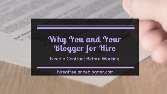 Why You and Your Freelance Blogger Need a Contract