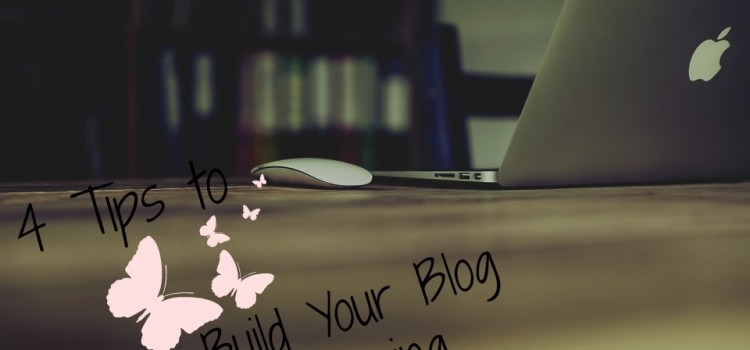4 Tips to Build Your Blog Following