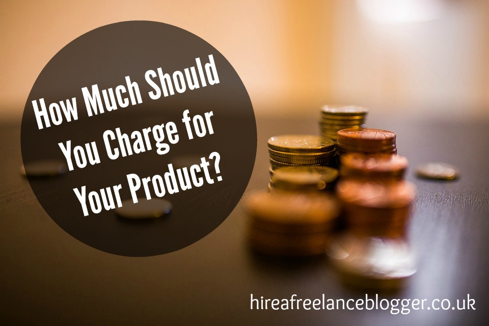 How Much Should You Charge for Your Product?