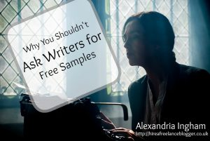 Why You Shouldn't Ask Writers for Free Samples