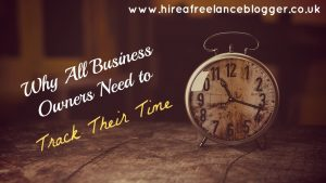 Why All Business Owners Need to Track Their Time