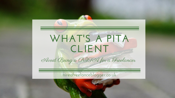What's a PITA Client and What You Need to Know About Not Being One