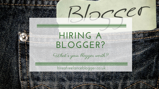 Hiring a Freelance Blogger? How Much Is Your Blogger Worth?