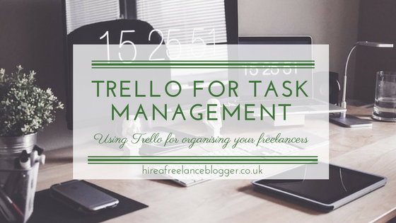 Trello for Task Management: Using Trello to Organise Your Freelancers