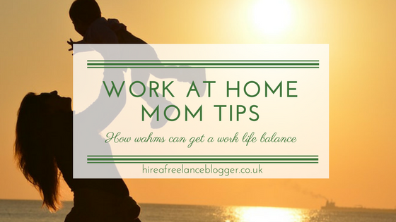 5 Tips for Work at Home Moms to Get a Work Life Balance