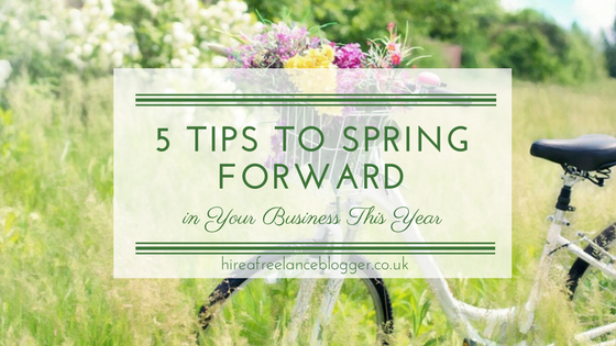 5 Tips to Spring Forward in Your Business