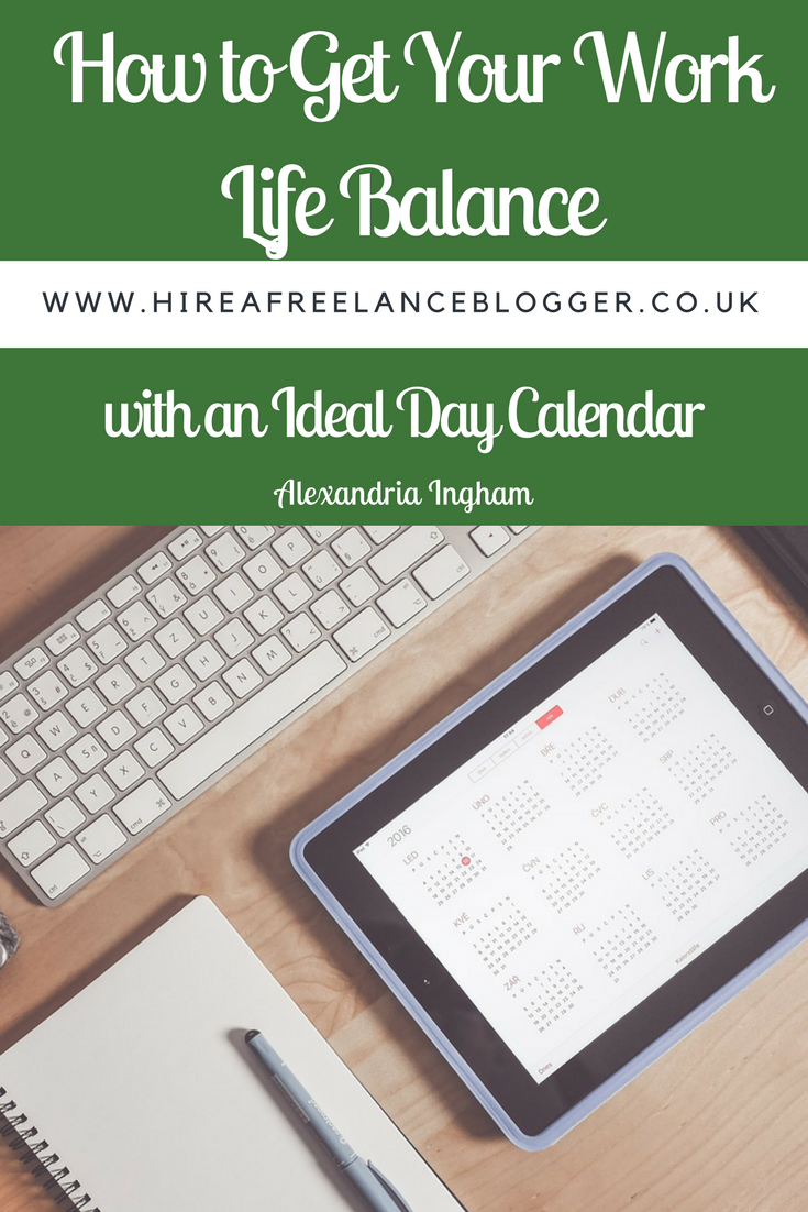 Get Your Work Life Balance with an Ideal Day Calendar