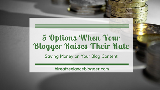 5 Options When Your Blogger Raises Their Rates