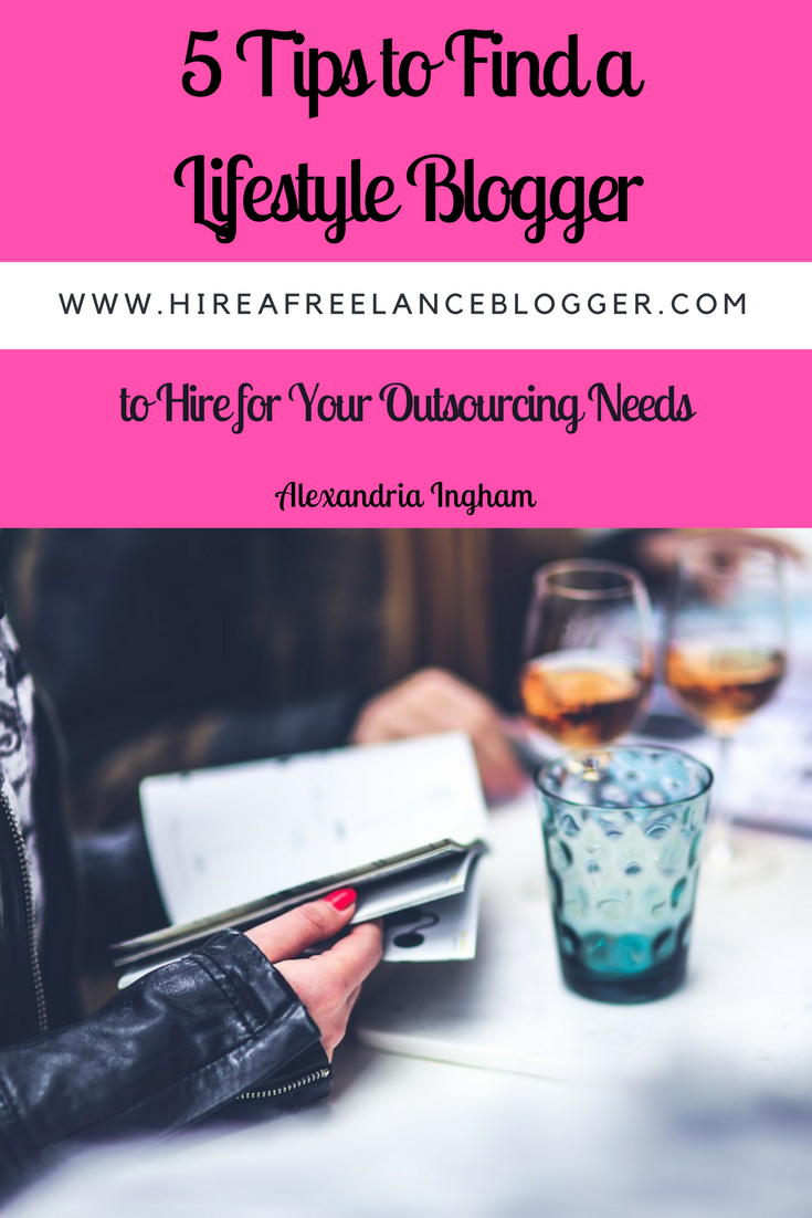 Finding the perfect lifestyle blogger for hire