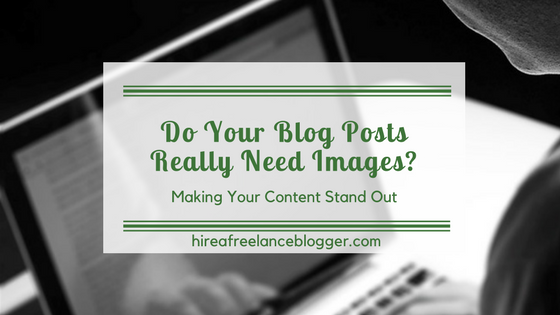 Why you need images in your blog posts