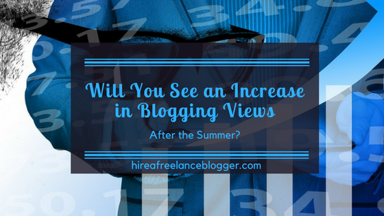 Will You See an Increase in Blogging Views After the Summer?