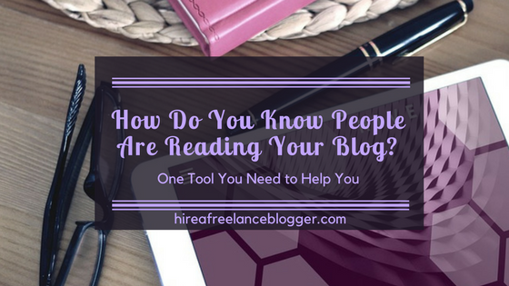 How Do You Know If People Are Reading Your Blog