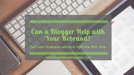 Can a Blogger Help with Your Business Rebrand?