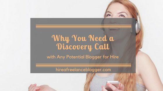 Why You Need a Discovery Call with a Potential Blogger for Hire