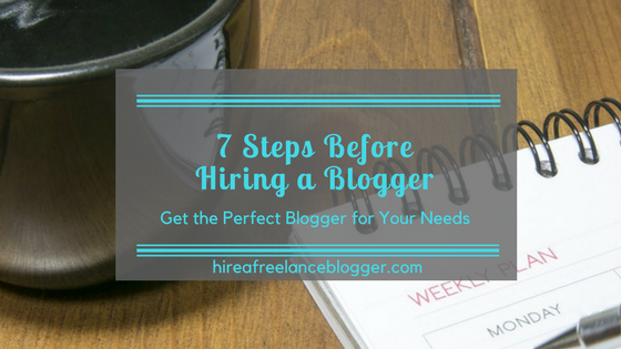 7 steps to take before hiring a blogger