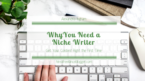 Why You Need to Hire a Niche Writer for Your Website
