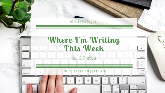 Where you saw me writing last week [Feb. 10-17]